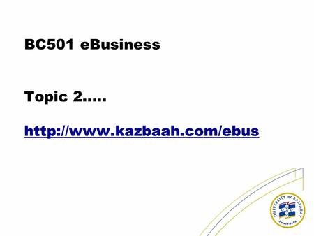 BC501 eBusiness Topic 2.....