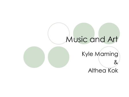 Music and Art Kyle Maming & Althea Kok. Art;D ~Painters and sculptors were called masters ~The masters have many imitators who spread their style, & their.