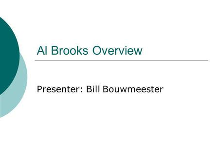 Al Brooks Overview Presenter: Bill Bouwmeester. Al Brooks Daily Analysis Website