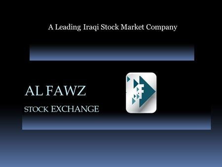 AL FAWZ STOCK EXCHANGE A Leading Iraqi Stock Market Company.