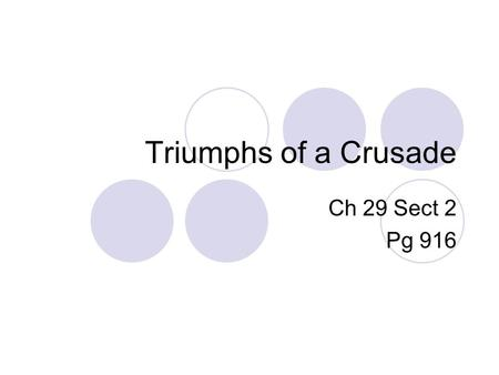 Triumphs of a Crusade Ch 29 Sect 2 Pg 916. Riding for Freedom Freedom Riders – African Americans and whites who attempted to ride across the south on.