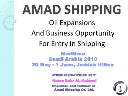 AMAD SHIPPING Oil Expansions And Business Opportunity For Entry In Shipping.