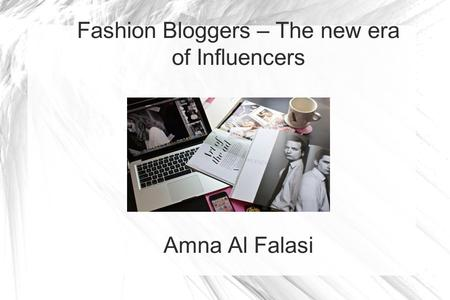 Fashion Bloggers – The new era of Influencers Amna Al Falasi.