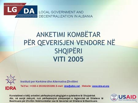 LOCAL GOVERNMENT AND DECENTRALIZATION IN ALBANIA IDRA Instituti per Kerkime dhe Alternativa Zhvillimi Tel.Fax: ++355 4 253352/253288,