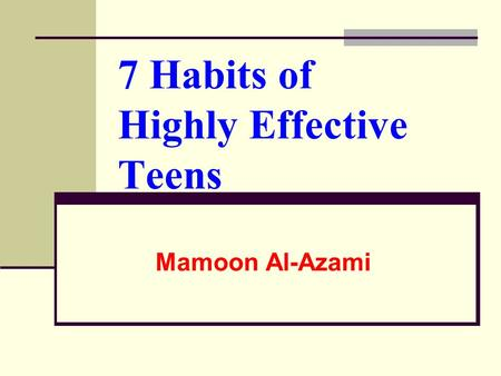 7 Habits of Highly Effective Teens Mamoon Al-Azami.