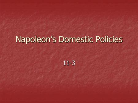 an overview of napoleon bonapartes domestic policy Domestic policy essay examples 8 total results the year 1822 as a turning point of the government of lord liverpool regarding domestic policy 3,683 words 8 pages an overview of napoleon bonaparte's domestic policy 520 words 1 page.