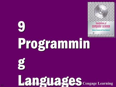 9.1 9 Programmin g Languages Foundations of Computer Science Cengage Learning.