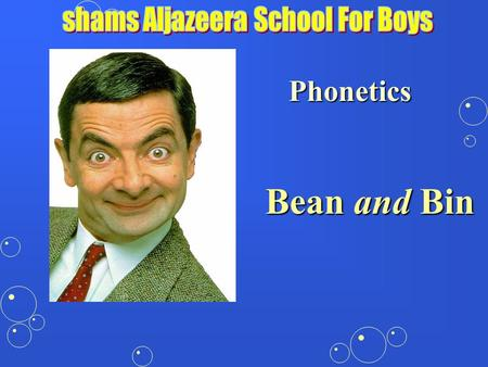 Phonetics Bean and Bin Read aloud -- Mr. Bean is sitting on the bin.