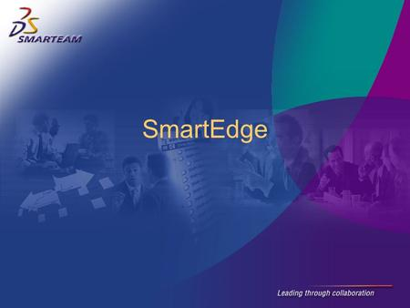 SmartEdge. Solid Edge V10 Support SmartEdge V4.0.