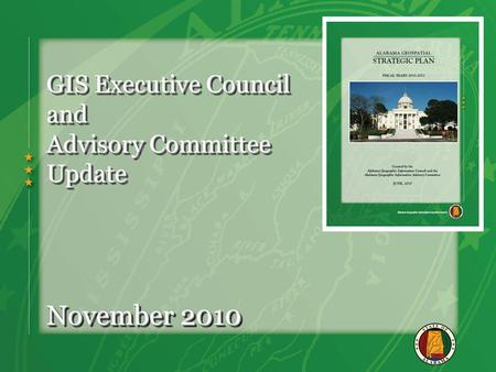 GIS Executive Council and Advisory Committee Update November 2010.