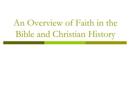 An Overview of Faith in the Bible and Christian History.