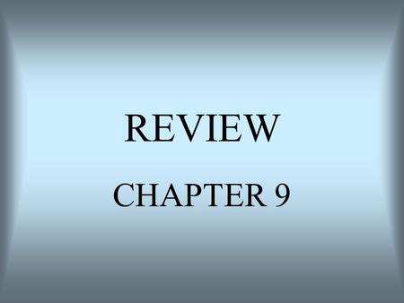 REVIEW CHAPTER 9.