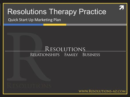 Resolutions Therapy Practice Quick Start Up Marketing Plan.