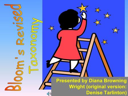 Presented by Diana Browning Wright (original version: Denise Tarlinton)