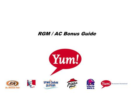 RGM / AC Bonus Guide. 2 Purpose and Report Contents Serve as an educational resource for HR and Finance within YRI BMUs Outline design parameters for.