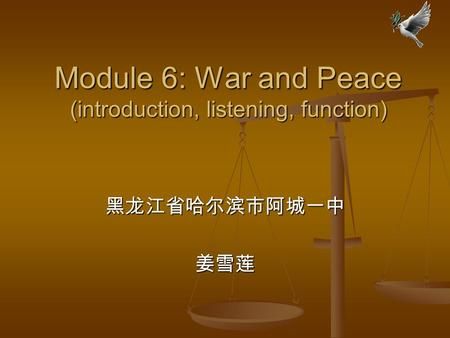 Module 6: War and Peace (introduction, listening, function)