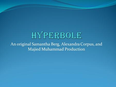 An original Samantha Berg, Alexandra Corpus, and Majied Muhammad Production.