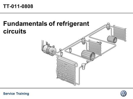 Service Training TT-011-0808 Fundamentals of refrigerant circuits.