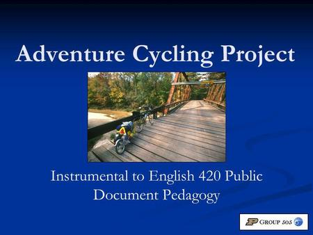 Adventure Cycling Project Instrumental to English 420 Public Document Pedagogy.