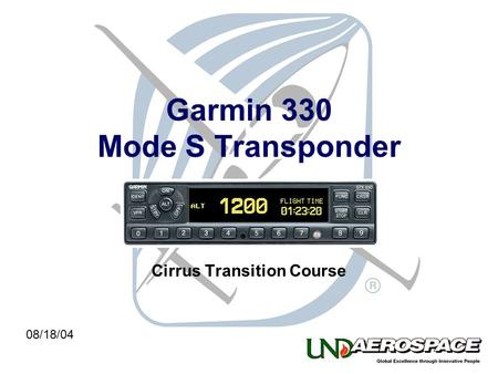 Garmin 330 Mode S Transponder Cirrus Transition Course 08/18/04.
