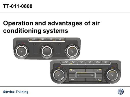 Service Training TT-011-0808 Operation and advantages of air conditioning systems.
