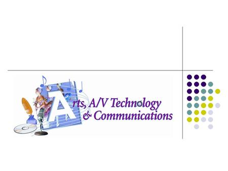 Six Pathways Audio and Video Technology and Film Journalism and Broadcasting Performing Arts Printing Technology Telecommunications Visual Arts.