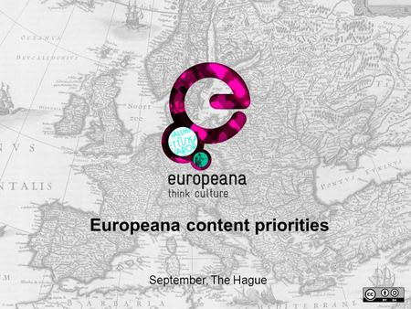 Europeana content priorities September, The Hague.