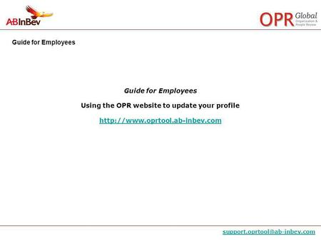 Guide for Employees Guide for Employees Using the OPR website to update your profile