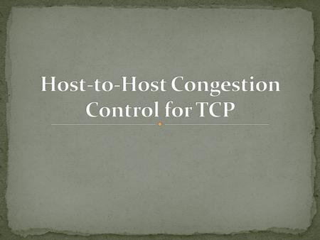 The Transmission Control Protocol (TCP) carries most Internet traffic, so performance of the Internet depends to a great extent on how well TCP works.