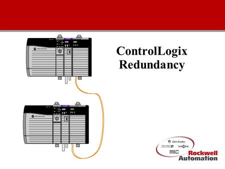 1 ControlLogix Redundancy. Rockwell Automation Confidential2 Main Redundancy Features Optimized for availability of control. Absolutely no user programming.
