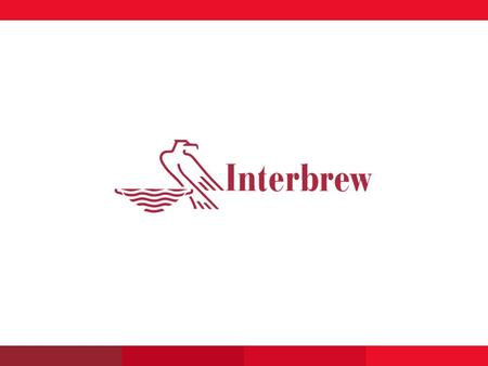Interbrew Extraordinary General Shareholders Meeting 27 August 2004.
