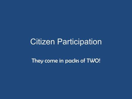 Citizen Participation They come in packs of TWO!.