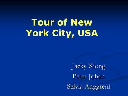 Jacky Xiong Peter Johan Selvia Anggreni Tour of New York City, USA.