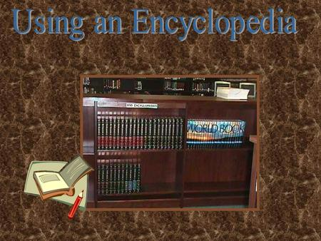 Our library has two forms of encyclopedias: Hard copy and electronic versions. The first is simply the old-fashioned book on the shelf type of encyclopedia.