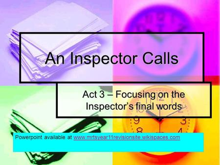 Act 3 – Focusing on the Inspector's final words