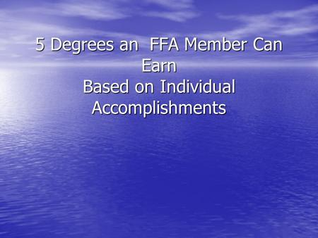 5 Degrees an FFA Member Can Earn Based on Individual Accomplishments