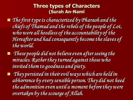 Three types of Characters (Surah An-Naml The first type is characterized by Pharaoh and the chiefs of Thamud and the rebels of the people of Lot, who were.