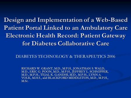 Design and Implementation of a Web-Based Patient Portal Linked to an Ambulatory Care Electronic Health Record: Patient Gateway for Diabetes Collaborative.