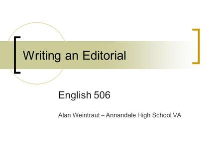 English 506 Alan Weintraut – Annandale High School VA