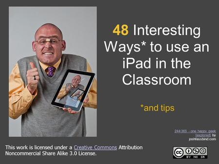 48 Interesting Ways* to use an <strong>iPad</strong> in the Classroom