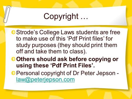 Copyright … Strodes College Laws students are free to make use of this Pdf Print files for study purposes (they should print them off and take them to.