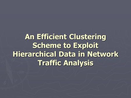 Abstract There is significant need to improve existing techniques for clustering multivariate network traffic flow record and quickly infer underlying.