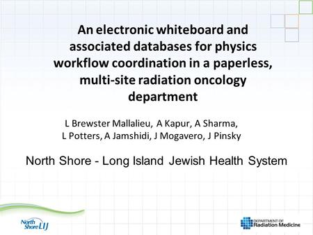 An electronic whiteboard and associated databases for physics workflow coordination in a paperless, multi-site radiation oncology department L Brewster.