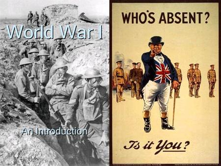 An Introduction World War I Vocabulary Militarism – a nations buildup and glorification of its military Nationalism – pride in your nation, belief that.