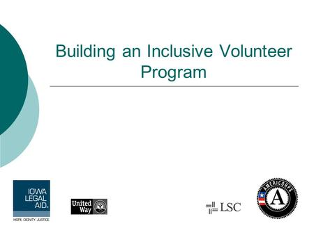 Building an Inclusive Volunteer Program. AmeriCorps Created by President Clinton in 1993; expanded by President Bush National service organization Emphasizes.
