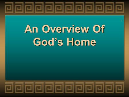1 An Overview Of Gods Home. 2 Introduction The home is Gods creationThe home is Gods creation It is under assault today---- fornication---adultery---