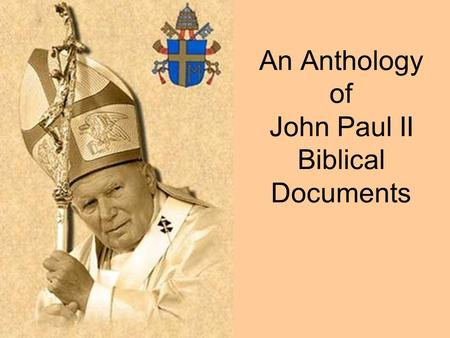 An Anthology of John Paul II Biblical Documents. Apostolic Constitution SCRIPTURARUM THESAURUS Promulgating the Neo-Vulgate Edition of the Holy Bible