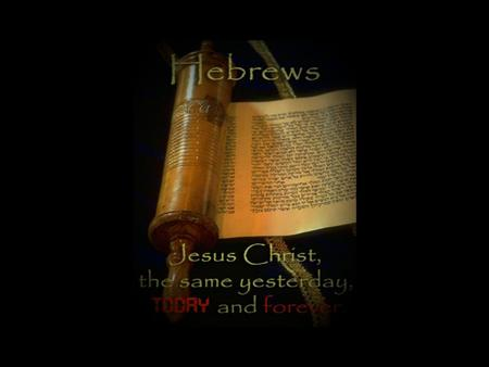 Lessons From The Back Of The Book Hebrews 13:1-25 Hebrews is… 1.A letter… 13:24; 13:20-21 2.To a specific congregation… 13:18 3.With specific problems…