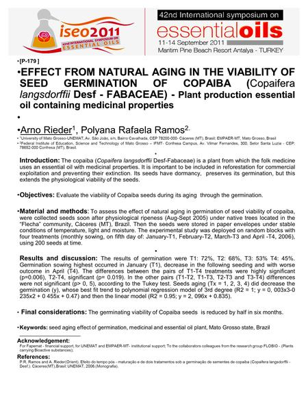 [P-179 ] EFFECT FROM NATURAL AGING IN THE VIABILITY OF SEED GERMINATION OF COPAIBA (Copaifera langsdorffii Desf - FABACEAE) - Plant production essential.