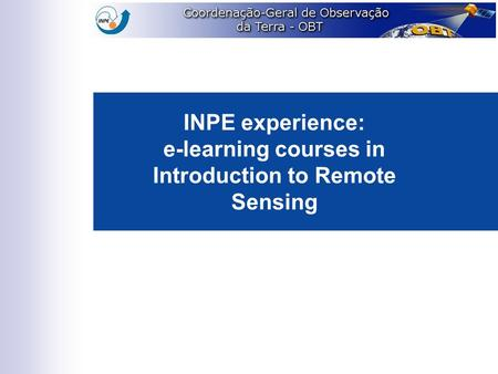 INPE experience: e-learning courses in Introduction to Remote Sensing.